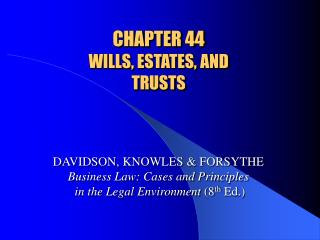 CHAPTER 44 WILLS, ESTATES, AND TRUSTS