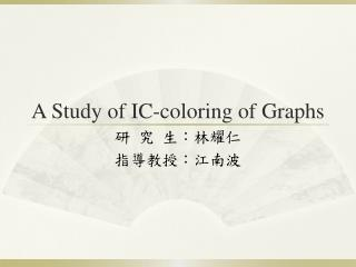 A Study of IC-coloring of Graphs