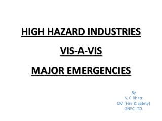 HIGH HAZARD INDUSTRIES  VIS-A-VIS  MAJOR EMERGENCIES