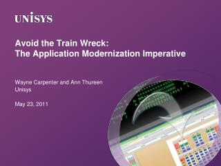 Avoid the Train Wreck:  The Application Modernization Imperative
