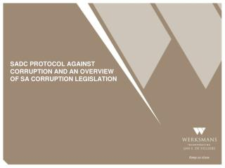 SADC PROTOCOL AGAINST CORRUPTION AND AN OVERVIEW OF SA CORRUPTION LEGISLATION
