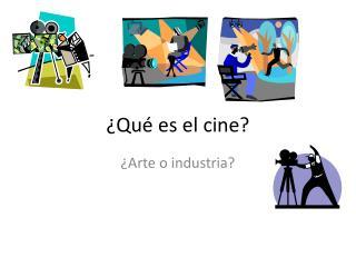Qu  es el cine