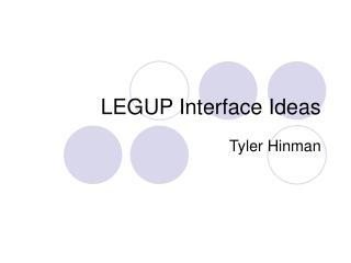 LEGUP Interface Ideas