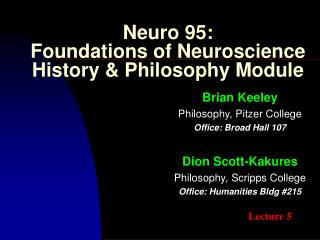 Neuro 95: Foundations of Neuroscience History  Philosophy Module