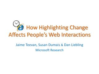How Highlighting Change Affects People s Web Interactions