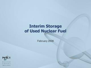 Interim Storage of Used Nuclear Fuel