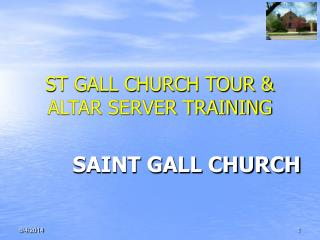 ST GALL CHURCH TOUR  ALTAR SERVER TRAINING
