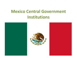 Mexico Central Government Institutions