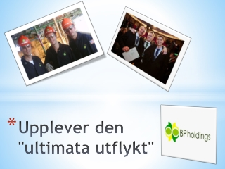 "Upplever den ""ultimata utflykt"", bp holdings press releases"