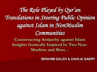 The Role Played by Qur an Translations in Steering Public Opinion against Islam in NonMuslim Communities Counteracting A