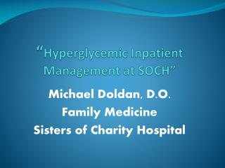 Hyperglycemic Inpatient Management at SOCH