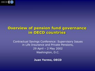 Contractual Savings Conference: Supervisory Issues in Life Insurance and Private Pensions,  29 April   2 May 2002 Washin
