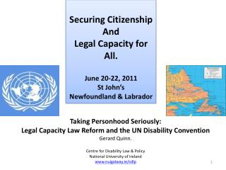 Securing Citizenship And Legal Capacity for All.  June 20-22, 2011 St John s Newfoundland  Labrador