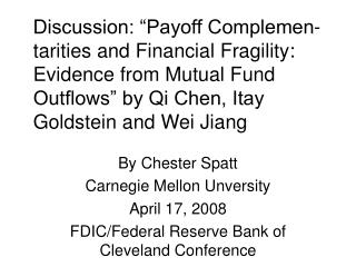 Discussion:  Payoff Complemen-tarities and Financial Fragility: Evidence from Mutual Fund Outflows  by Qi Chen, Itay Gol