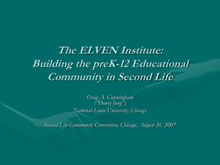 The ELVEN Institute: Building the preK-12 Educational Community in Second Life