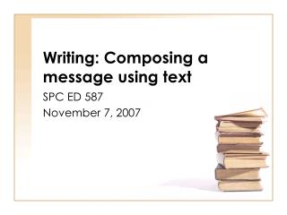 Writing: Composing a message using text
