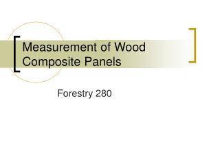 Measurement of Wood Composite Panels