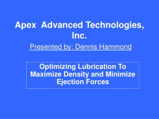 Apex  Advanced Technologies, Inc.  Presented by: Dennis Hammond