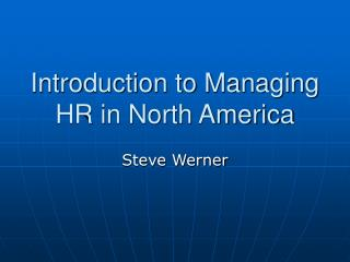 Introduction to Managing HR in North America