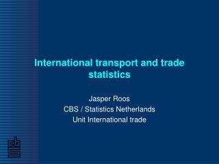 International transport and trade statistics