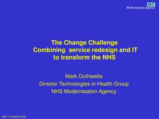 The Change Challenge  Combining  service redesign and IT   to transform the NHS