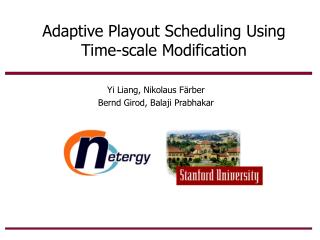 Adaptive Playout Scheduling Using Time-scale Modification