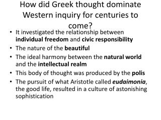 How did Greek thought dominate Western inquiry for centuries to come