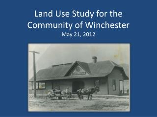 Land Use Study for the Community of Winchester May 21, 2012