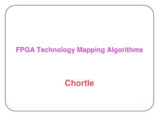 FPGA Technology Mapping Algorithms