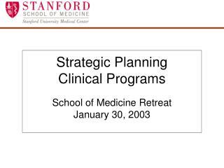 Strategic Planning  Clinical Programs