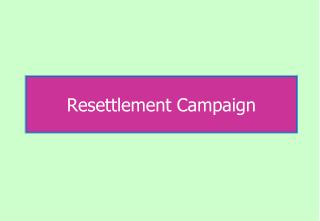 Resettlement Campaign