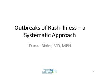 Outbreaks of Rash Illness   a Systematic Approach