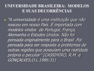 UNIVERSIDADE BRASILEIRA:  MODELOS E SUAS DECORR NCIAS