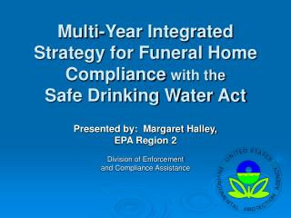 Multi-Year Integrated Strategy for Funeral Home Compliance with the  Safe Drinking Water Act