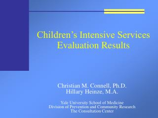 Children s Intensive Services Evaluation Results