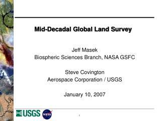 Mid-Decadal Global Land Survey