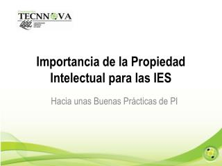 Importancia de la Propiedad Intelectual para las IES