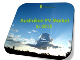 Australian PV Market  in 2015    ATRAA, August 2010
