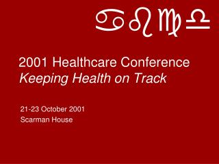 2001 Healthcare Conference Keeping Health on Track