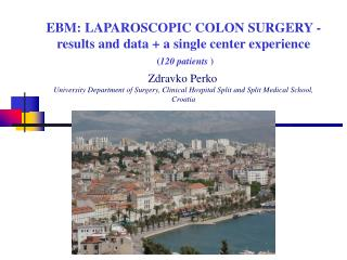 EBM: LAPAROSCOPIC COLON SURGERY - results and data  a single center experience   120 patients