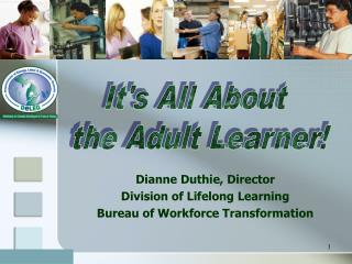 Its All About  the Adult Learner