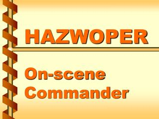 HAZWOPER  On-scene Commander