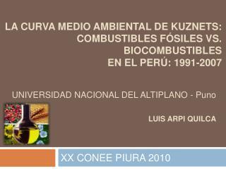 La Curva Medio Ambiental de Kuznets: Combustibles f siles Vs. Biocombustibles  en el Per : 1991-2007