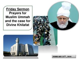 Friday Sermon Prayers for Muslim Ummah and the case for Divine Khilafat