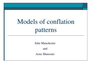 Models of conflation patterns