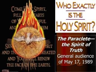 The Paraclete the Spirit of Truth General audience of May 17, 1989