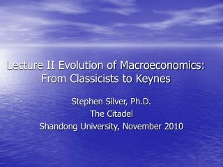 Lecture II Evolution of Macroeconomics:  From Classicists to Keynes