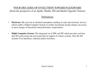 FOUR DECADES OF EVOLUTION TOWARD FLEXIWARE From the perspective of an Apollo, Shuttle, ISS and Shuttle Upgrades Veteran