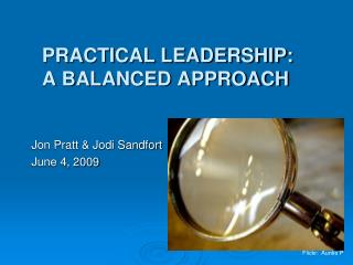 Practical Leadership: A Balanced Approach