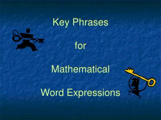 Key Phrases   for   Mathematical   Word Expressions